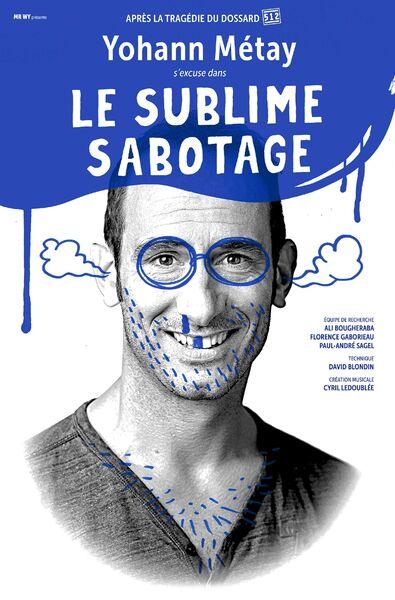 Annulé : Spectacle «Le Sublime Sabotage» de Yohann Metay à Six-Fours-les-Plages - 0