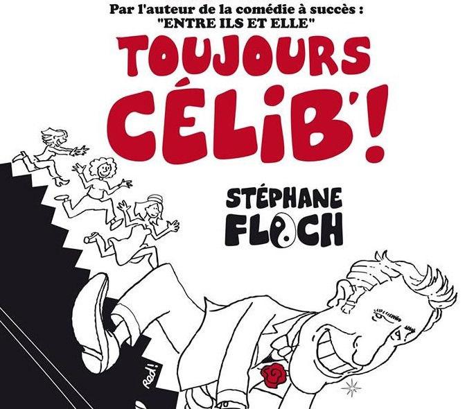 Spectacle – Stéphane Floch dans « Toujours célib ! » à Toulon - 0