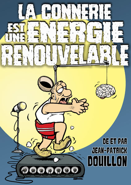 Spectacle Réveillon – La connerie est une énergie renouvelable à Toulon - 0