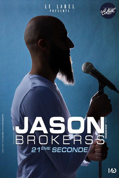 Spectacle – Jason Brokerss « 21e seconde » à Toulon - 0