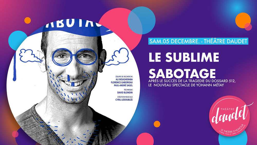One man show « Le Sublime Sabotage » de Yohann Metay à Six-Fours-les-Plages - 0