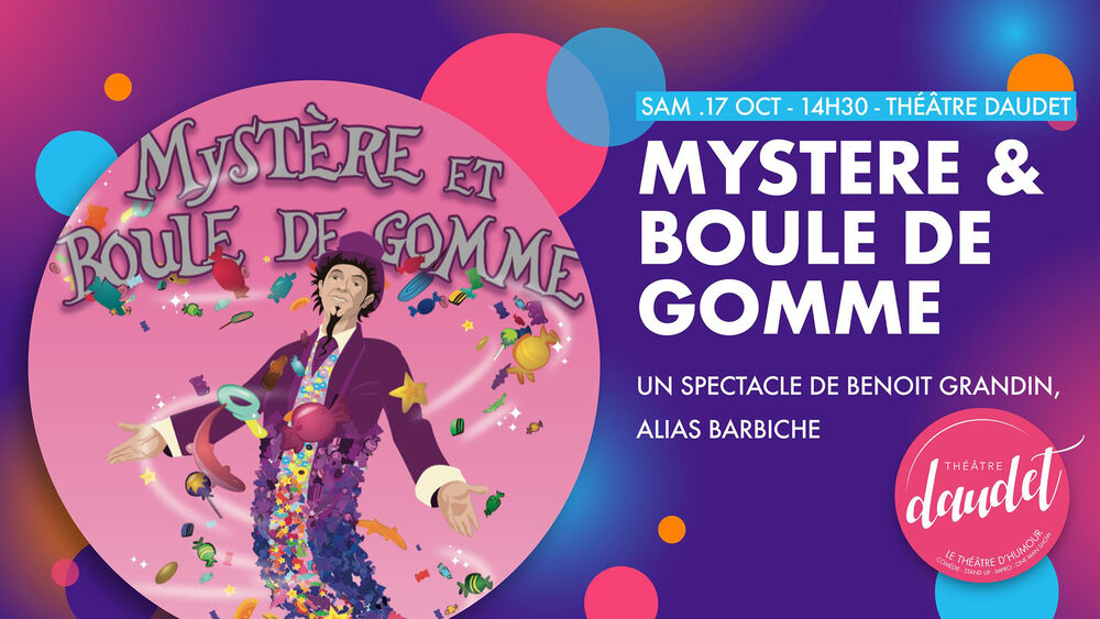 Spectacle «Mystère & Boule de gomme» de Benoit Grandin alias Barbiche à Six-Fours-les-Plages - 0