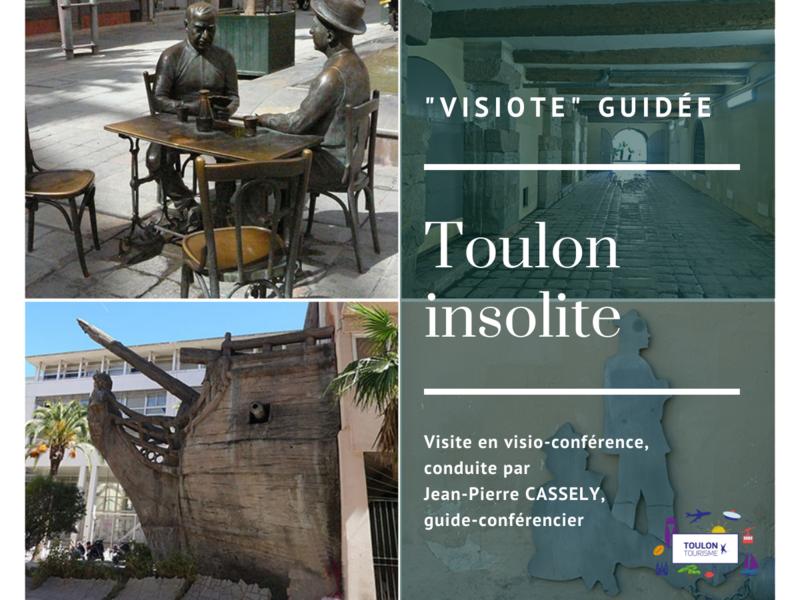 Toulon Insolite – «La Visiote» (visite guidée virtuelle) à Toulon - 0