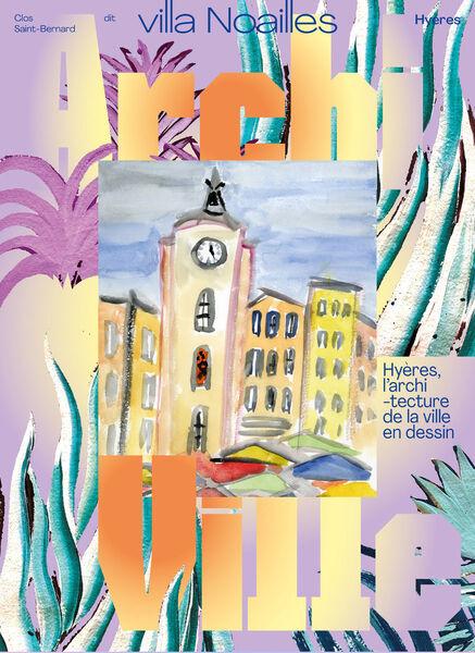 Exposition ARCHIVILLE – Hyères, l'architecture de la ville en dessin à Hyères - 1